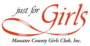 Just for Girls Manatee County Girls Club, Inc.