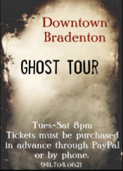 *Ongoing - Downtown Bradenton Ghost Tour