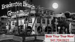 *Ongoing - Bradenton Beach Ghost Tours