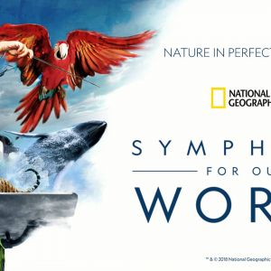 11/02 National Geographic: Symphony for Our World