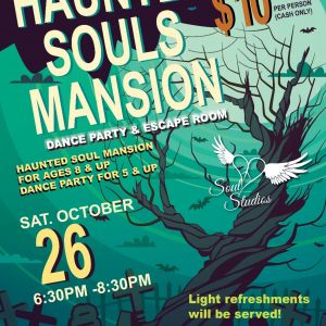 10/26 - Souls Haunted Mansion